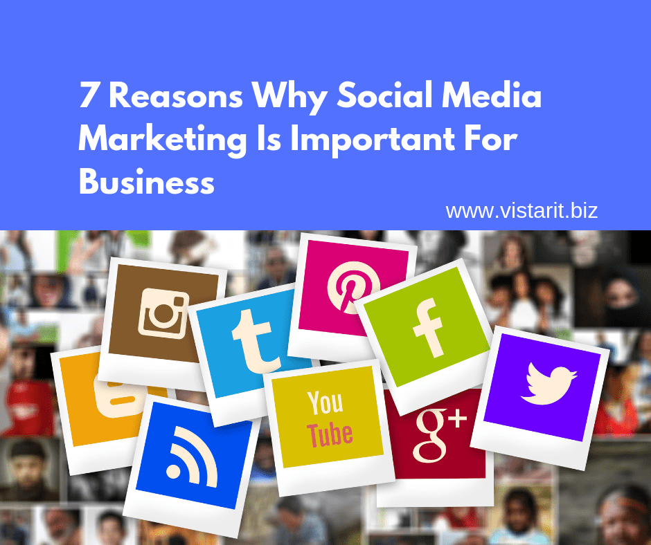 7 Reasons Why Social Media Marketing Is Important For Business